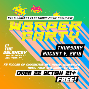 WARPER PARTY at The DELANCEY AUGUST 4
