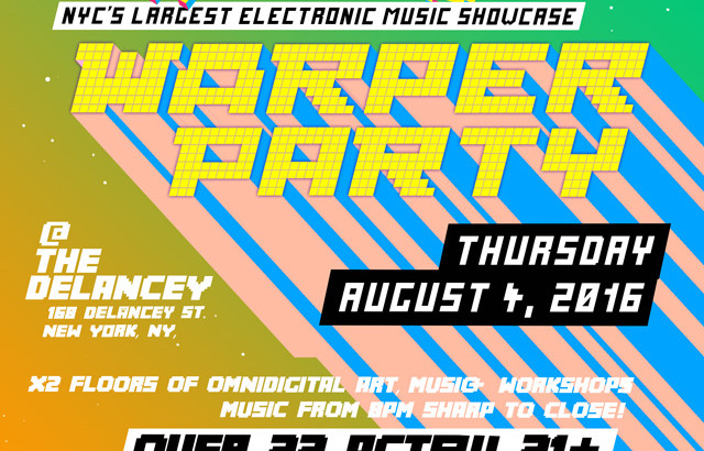 warper-party-flyer-DELANCEY_AUG4-2016-640