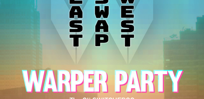 WARPER PARTY @ The KEEP - EAST Swaps WEST!