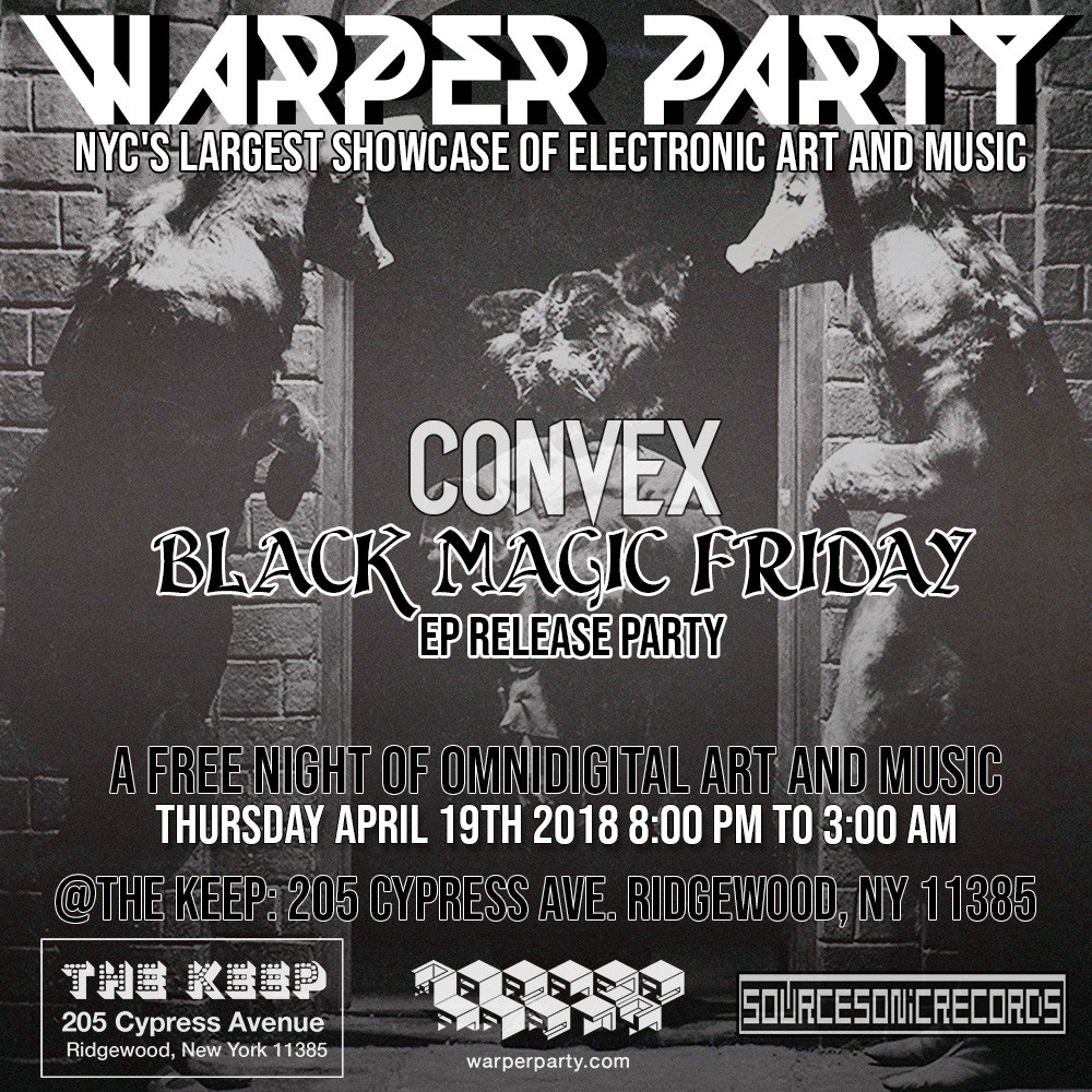 WARPER PARTY | Convex EP Release, April 19th 2017 @ The KEEP
