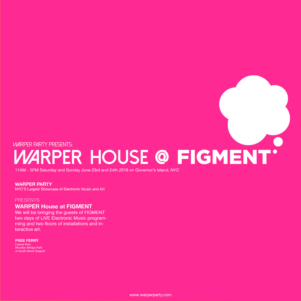 WARPER House @ FIGMENT NYC 2018
