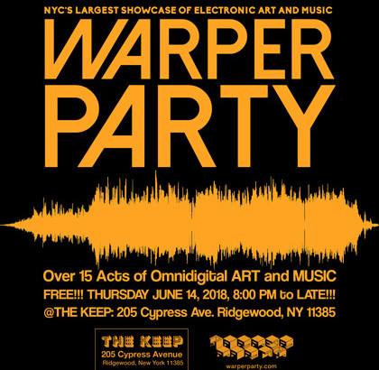 WARPER PARTY June 14, 2018 @ The KEEP