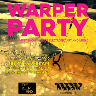 Warper Party April 9th, 2019 @ The DEEP END