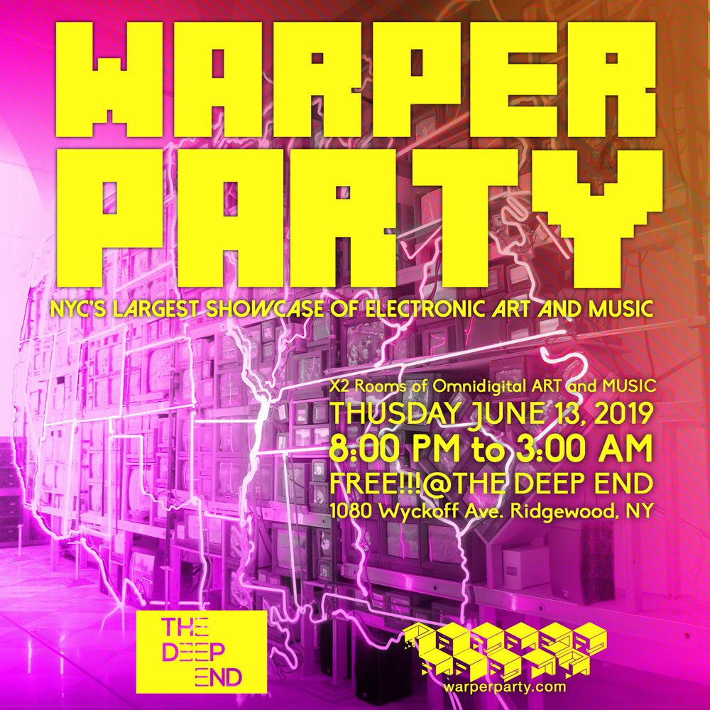 WARPER PARTY June 13, 2019 @ The DEEP END
