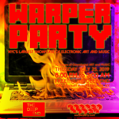 The WARPER PARTY @ The DEEP END JULY 25th 2019