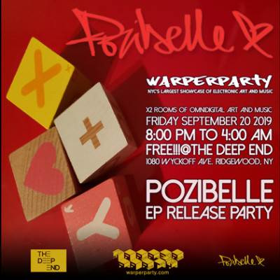 WARPER PARTY, POZIBELLE EP RELEASE PARTY @ The DEEP END 9/20/2019